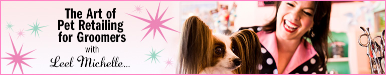 Home petgroomer groomwise blog the art of pet retailing for groomers with leel michelle solutioingenieria Image collections