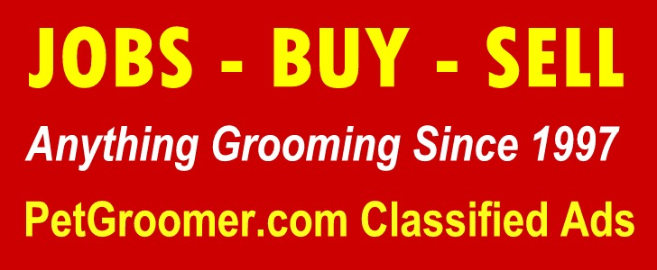 Groomer Help Wanted Ads and Buy and Sell Anything Grooming Ads